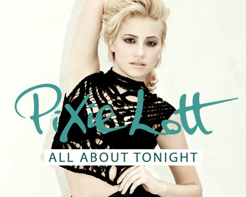 pixie lott 454 Pixie Lott   All About Tonight (nuova canzone)