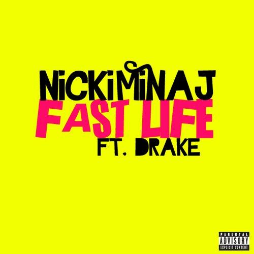 405224 310349222333337 159654620736132 1018122 1559572693 n Nicki Minaj ft. Drake Fast Life (copertina singolo)