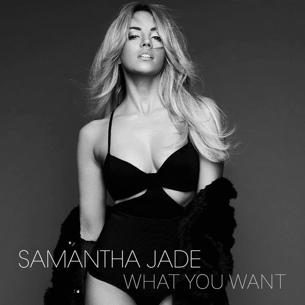 Samantha Jade What You Want 2015