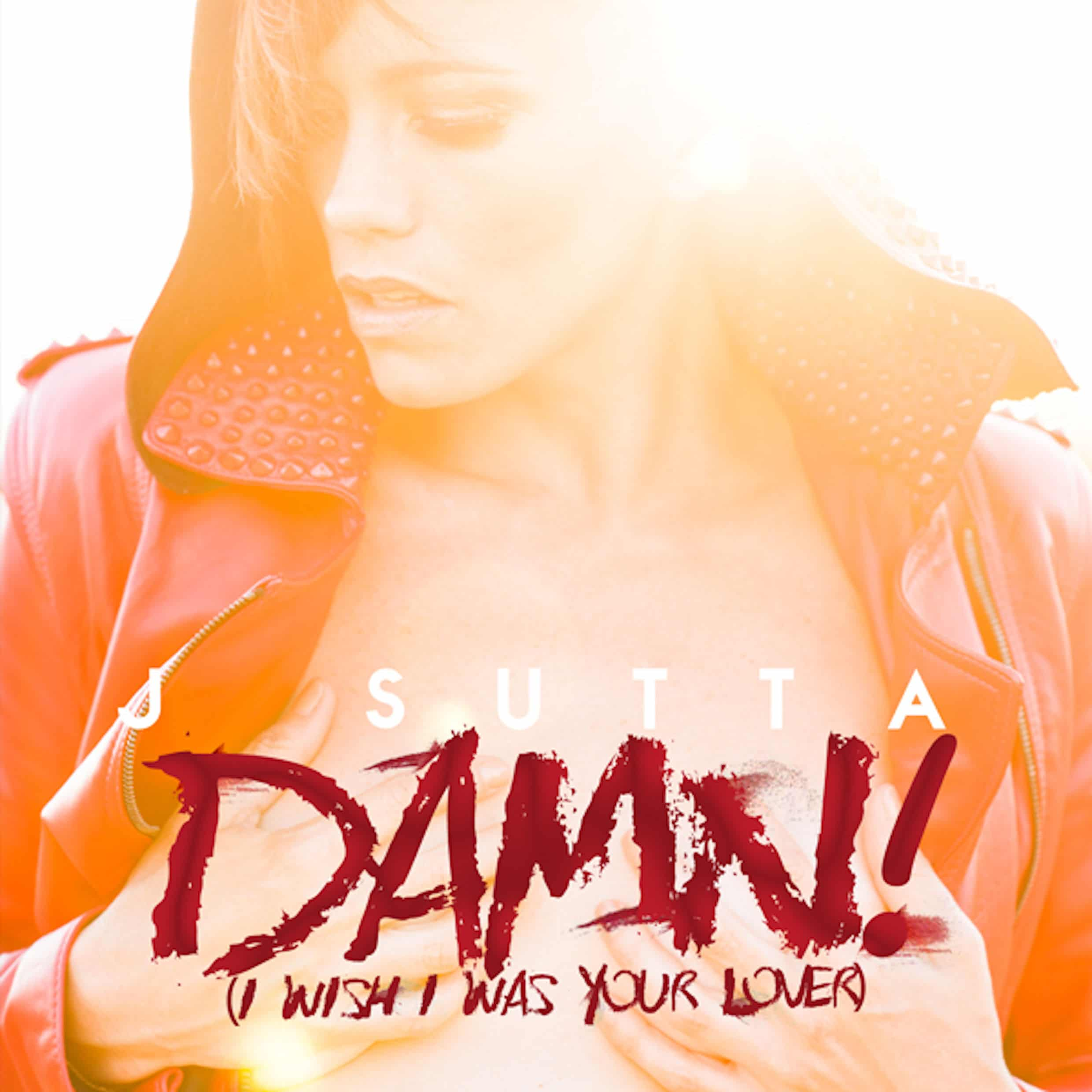Photo of J Sutta – Damn! (I Wish I Was Your Lover) | video premiere