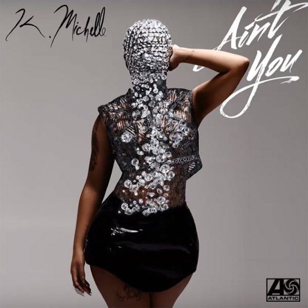 K.-Michelle-Aint-You-2016