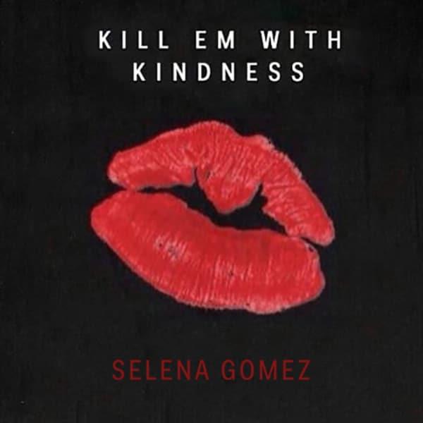 Selena-Gomez-Kill-Em-With-Kindness-2016