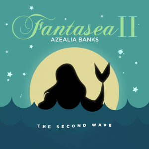 Azealia-Banks-Fantasea-Ii_-The-Second-Wave-2015