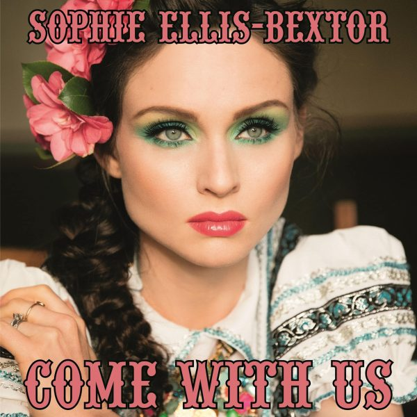 Sophie-Ellis-Bextor-Come-With-Us-2016-2480x2480