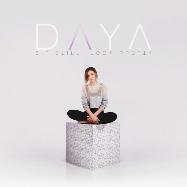 Daya-Sit-Still-Look-Pretty-2016