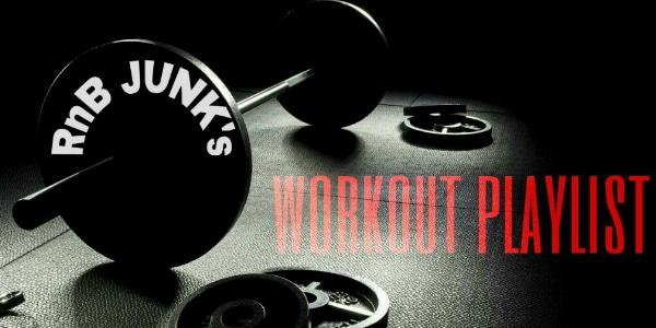 rnbjunk-workout-playlist