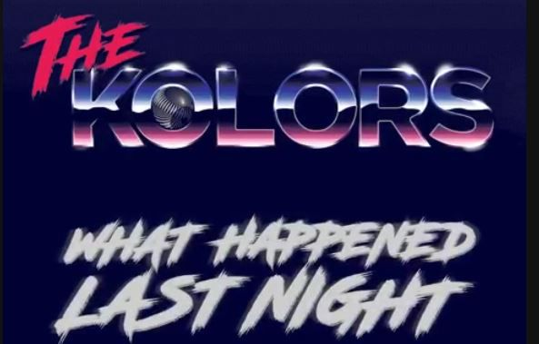 the-kolors-what-happened-last-night