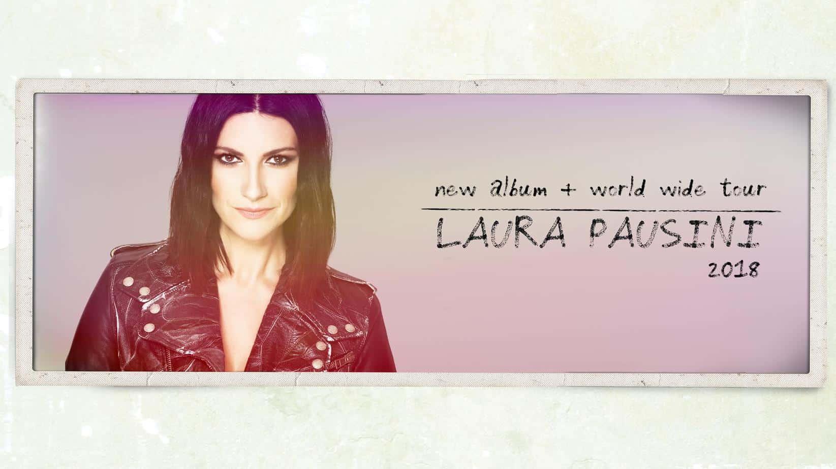 Photo of Laura Pausini tornerà nel 2018: nuovo album e tour mondiale!