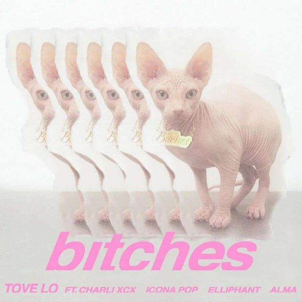 Tove Lo Bitches Remix Ft Charli Xcx Icona Pop Elliphant Alma