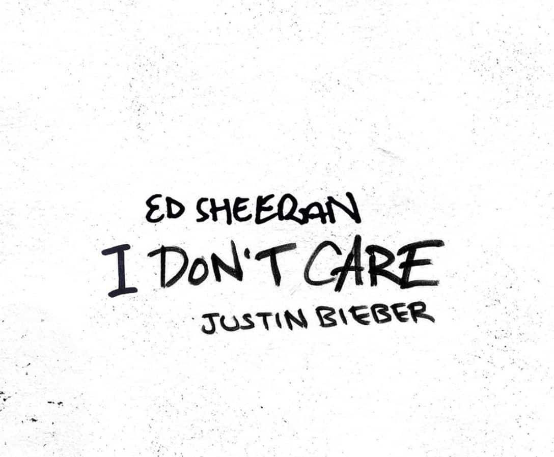 I Dont Care Ed Sheeran Justin Bieber Traduzione