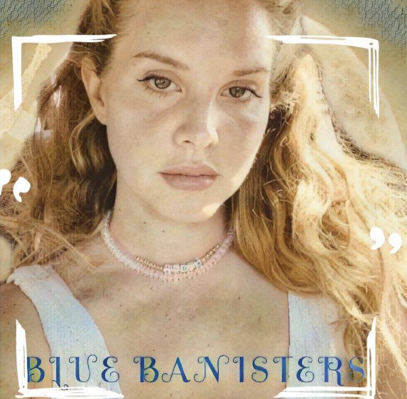 BLUE BANISTERS LANA DEL REY